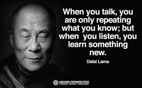 "Dalai Lama, ""when You Talk""  Quotes That I Love"