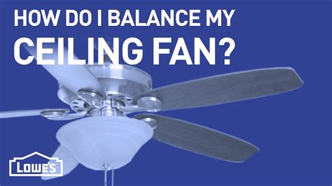 fan ceiling balance wobbles basics lights repair