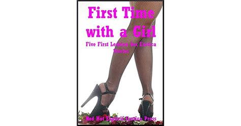 First Time With A Girl Five First Lesbian Sex Erotica