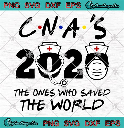 If you're searching for free svg files for cricut or silhouette: CNA'S 2020 The Ones Who Saved The World SVG PNG-CNA ...