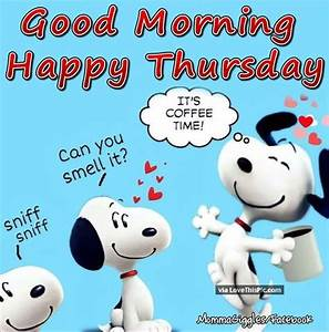 Coffee's On so Happy Thursday! | Days of the week ...
