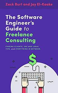 The Software Engineer U0026 39 S Guide To Freelance Consulting  Th