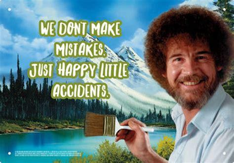Bob Ross The Joy Of Painting We Make Happy Little