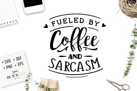 1500 x 1000 jpeg 624 кб. Fueled by coffee and sarcasm SVG By BlackCatsSVG ...