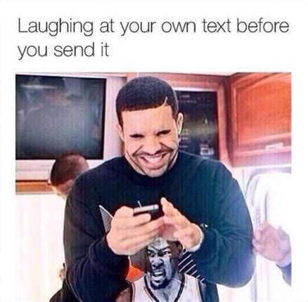 Hysterical Laughing Meme - laughing at your own text