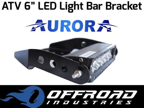atv 6 quot led light bar bracket offroad industries