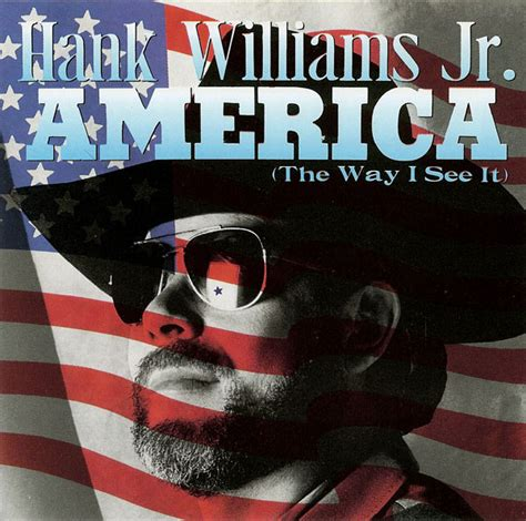 hank williams jr america the way i see it discogs