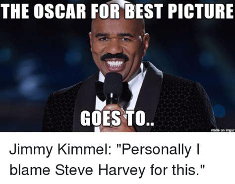 Oscar Meme - the oscar for best picture goes to made on imgur jimmy kimmel personally i blame steve harvey