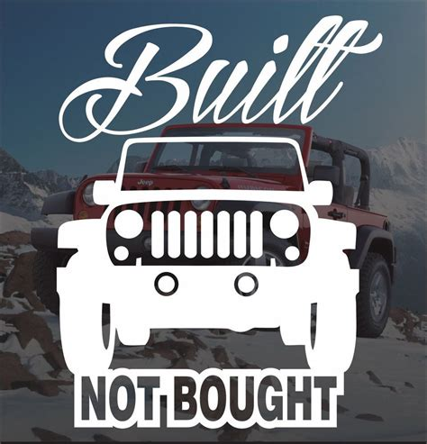 jeep vinyl decals jeep built not bought vinyl sticker decal 4x4 cherokee