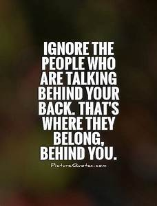 Information About Quotes About People Talking About You Behind Your