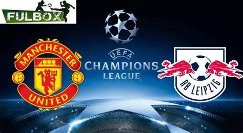 Manchester United vs RB Leipzig EN VIVO Hora, Canal, Dónde ...