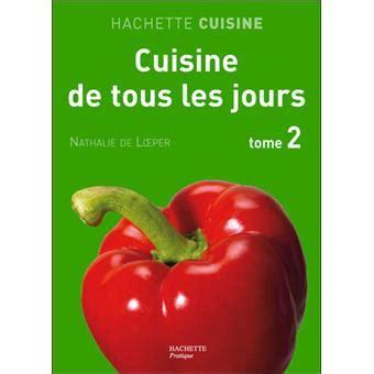 cuisine de tous les jours cuisine de tous les jours tome 2 broché nathalie de