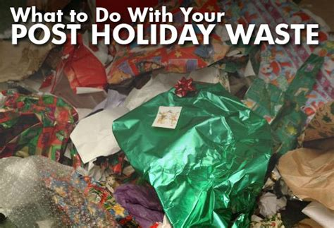 How To Reuse, Recycle And Green Your After Christmas Waste