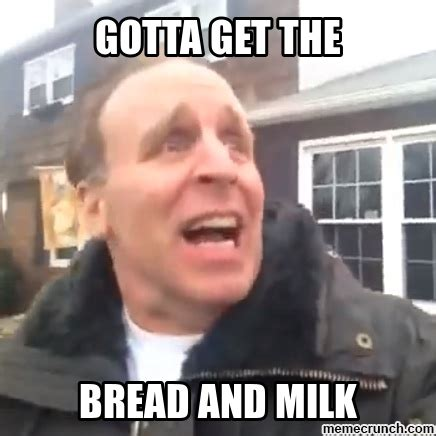 Milk Memes - the best bread milk memes about storm jonas show people aren t messing around