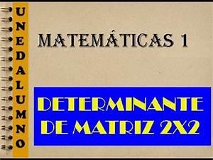 Determinante Berechnen 2x2 : determinante de una matriz 2x2 matematicas i youtube ~ Themetempest.com Abrechnung