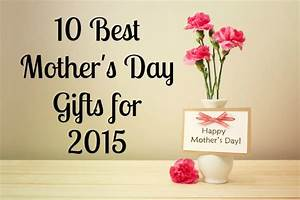 10 Best Mother's Day Gifts for 2015 | Budget Earth