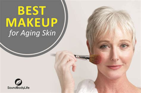 Best Makeup For Skin Look Years Younger With The Best Makeup For Aging Skin