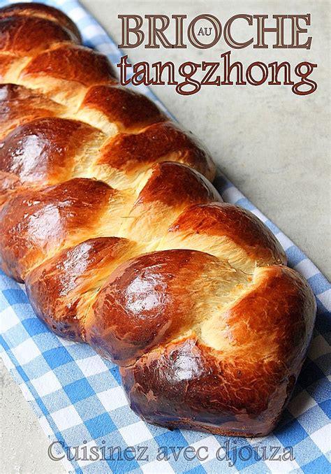 brioche l 233 g 232 re au tangzhong recettes faciles recettes