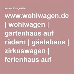 Gartenhaus Auf Rädern : wohlwagen gartenhaus auf r dern ~ Michelbontemps.com Haus und Dekorationen