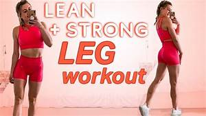 build lean strong legs workout tips time to thin