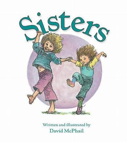 Sisters David Mcphail Books Sister Houghton Mifflin