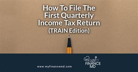 file   quarterly income tax return train