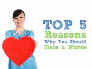 Top 5 Reasons Why You Should Date A Nurse