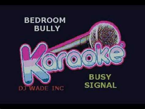 Bedroom Bully Busy Signal Mp3 by Busy Signal Bedroom Bully Demo Lyrics
