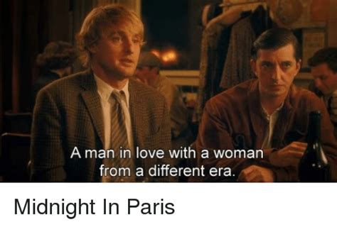 From Paris With Love Meme - a man in love with a woman from a different era midnight in paris love meme on sizzle