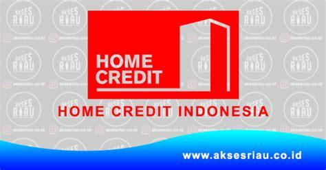 lowongan pt home credit indonesia pekanbaru juli