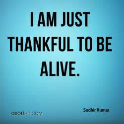 Thankful To Be Alive Quotes. QuotesGram