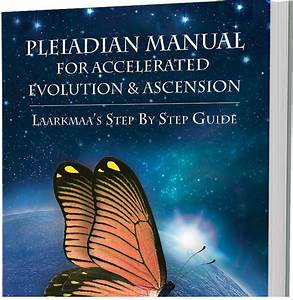 Pleiadian Manual For Accelerated Evolution  U0026 Ascension