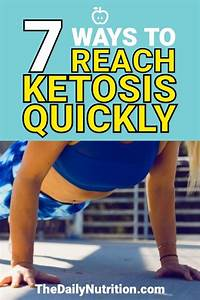 7 Ways To Get Into Ketosis Quickly On A Ketogenic Diet