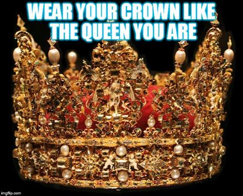 Crown Meme - cause i m a queen imgflip