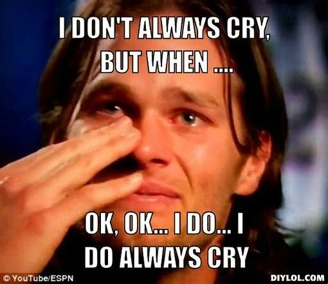 Whiner Meme - 17 best ideas about tom brady crying on pinterest who is tom brady brady crying and tom brady