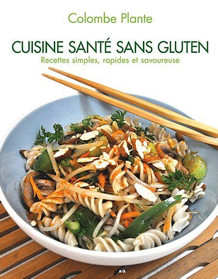 livre cuisine sans gluten dg diffusion livres cuisine santé sans gluten