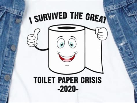 You will receive 5 digital files in 1 zip folder: I survived the great toilet paper crisis 2020 - corona ...