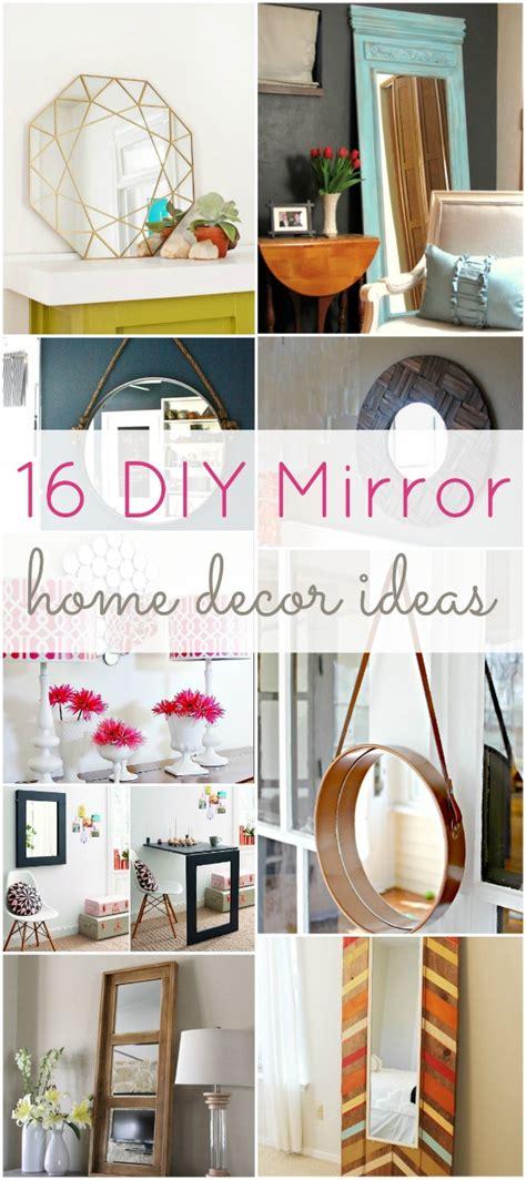 Diy Home Decor Ideas by 16 Diy Mirror Home Decor Ideas Hawthorne And