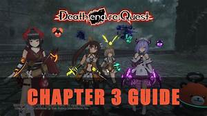 Death End Re Quest Chapter 3 Guide
