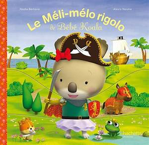 Livre Le Mélimélo rigolo de Bébé Koala, Nadia Berkane, Hachette Jeunesse, Bébé Koala
