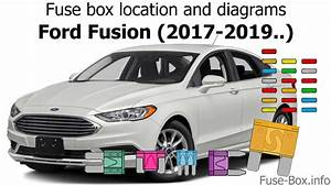 Fuse Box Location And Diagrams  Ford Fusion  2017-2019