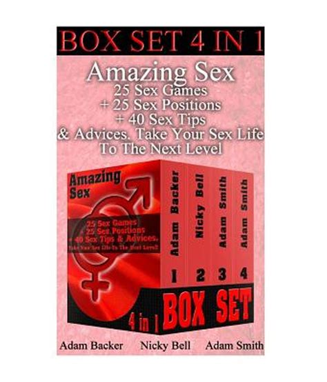 Amazing Sex Box Set 4 In 1 25 Sex Games 25 Sex Positions 40 Sex Tips And Advi Sex Marriage