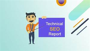 Step By Step Guide To Creating A Technical Seo Report