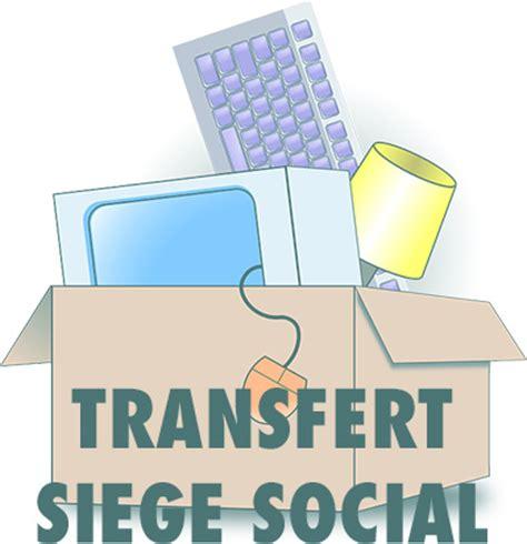 transfert de siege transfert de siège social d une sas tout savoir sur la