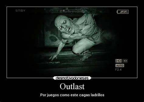 Outlast Memes - outlast desmotivaciones