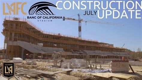 Banc Of California Mls Stadium Contruction Update Los