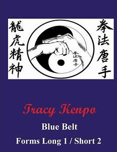 Tracy Kenpo Blue Belt Kata  This Manual Goes Over The