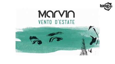 Vento D Estate Testo by Marvin Vento D Estate Testo E Ufficiale Nuove
