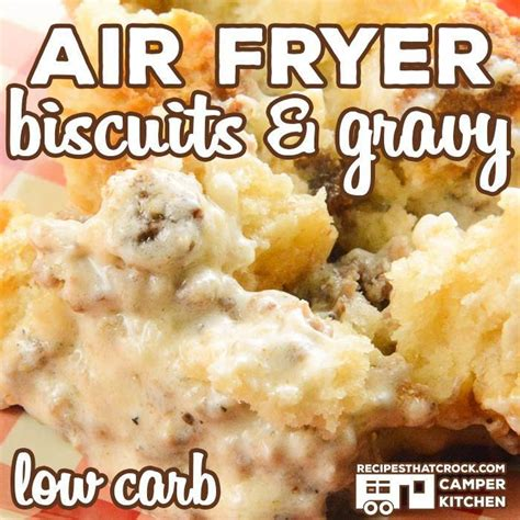 air fryer biscuits carb low gravy recipes crock recipesthatcrock biscuit chips pot recipe