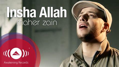 maher zain insha allah insya allah ماهر زين إن شاء الله official